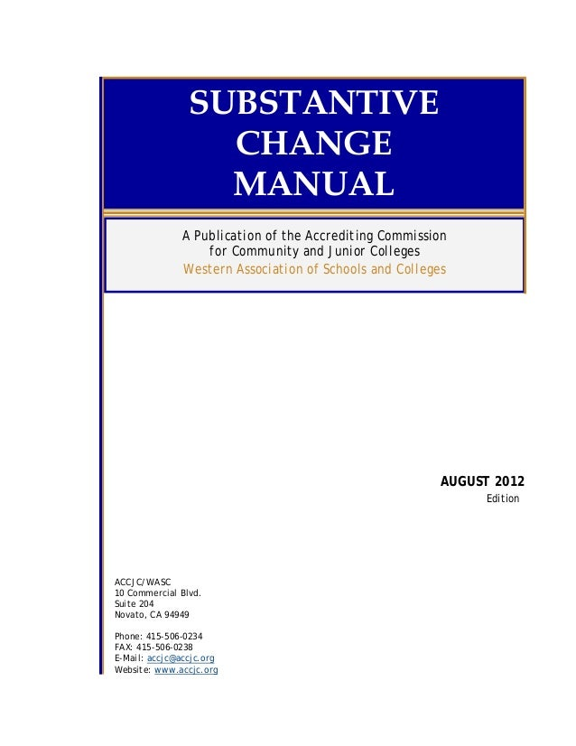 SUBSTANTIVE                  CHANGE                  MANUAL               A Publication of the Accrediting Commission     ...