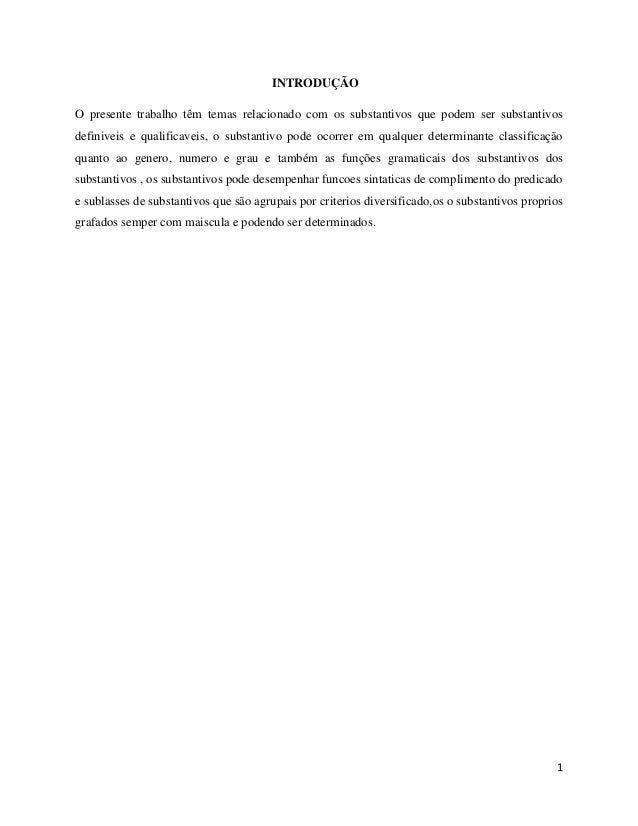 1 INTRODUÇÃO O presente trabalho têm temas relacionado com os substantivos que podem ser substantivos definiveis e qualifi...