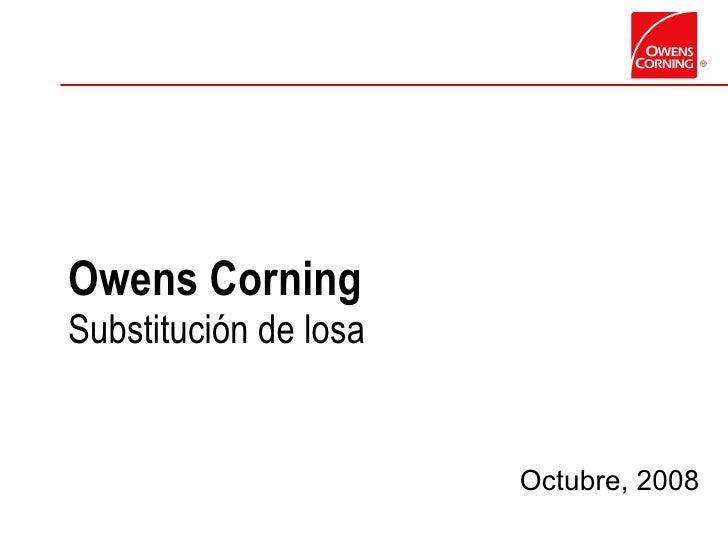 Octubre, 2008 Owens Corning Substitución de losa