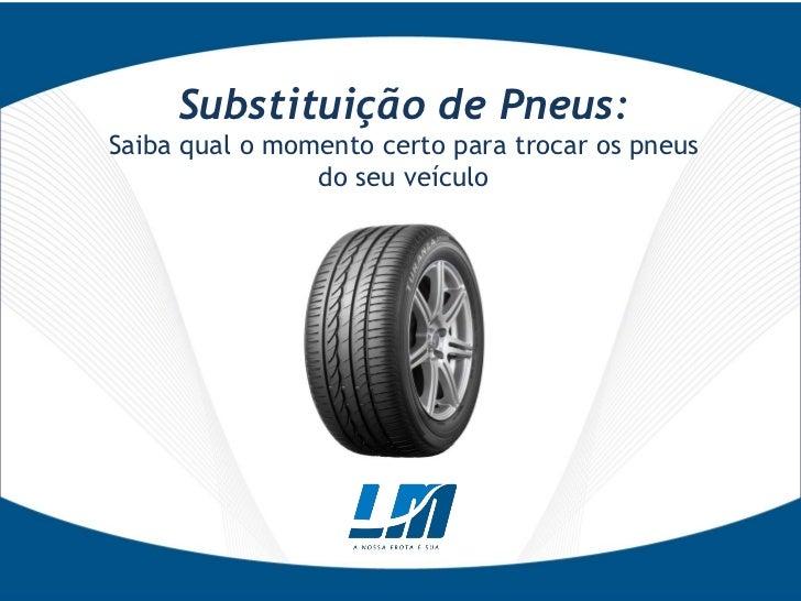 Substituição de Pneus: Saiba qual o momento certo para trocar os pneus do seu veículo