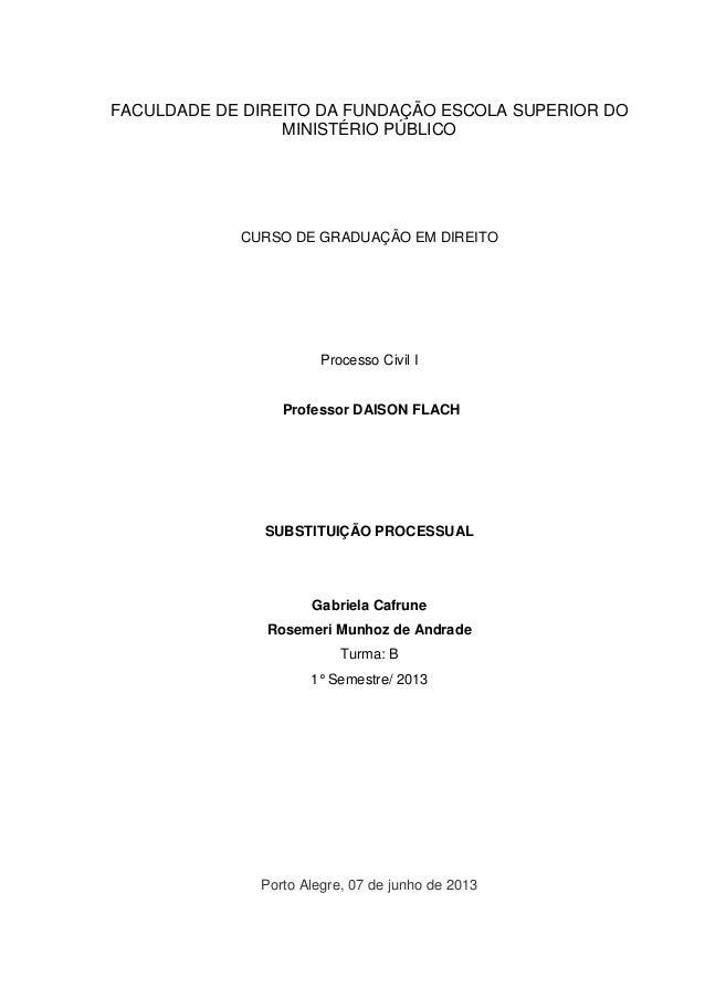FACULDADE DE DIREITO DA FUNDAÇÃO ESCOLA SUPERIOR DO MINISTÉRIO PÚBLICO  CURSO DE GRADUAÇÃO EM DIREITO  Processo Civil I  P...