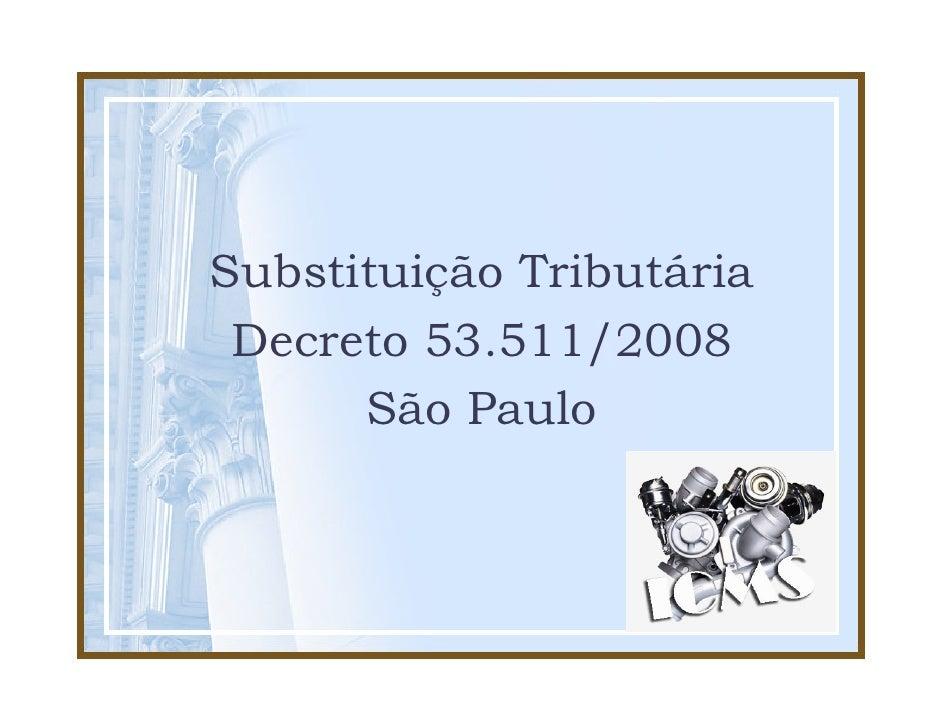 Substituição Tributária Decreto 53.511/2008      São Paulo