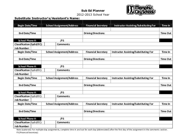 Sub Ed Planner2012-2013 School YearSubstitute Instructors/Assistants Name:Begin Date/Time School Assignment/Address Financ...