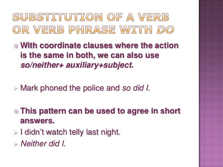  In informal speech, we can omit do and  use the object pronoun with too, neither,  nor. I didn't watch telly last night...