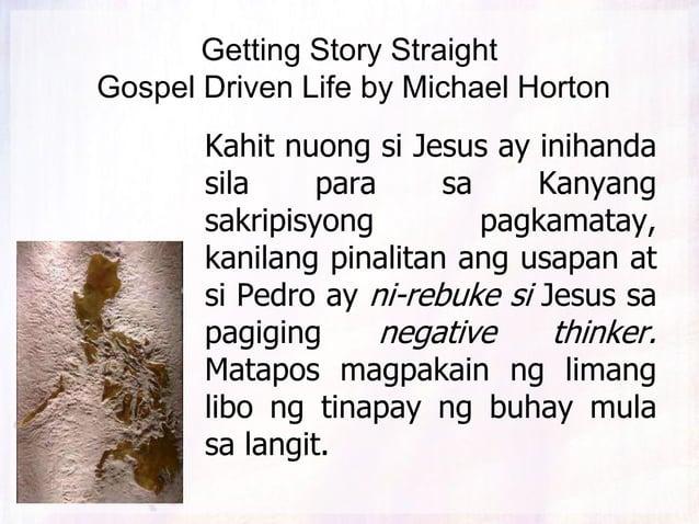 Getting Story Straight Gospel Driven Life by Michael Horton Kahit nuong si Jesus ay inihanda sila para sa Kanyang sakripis...