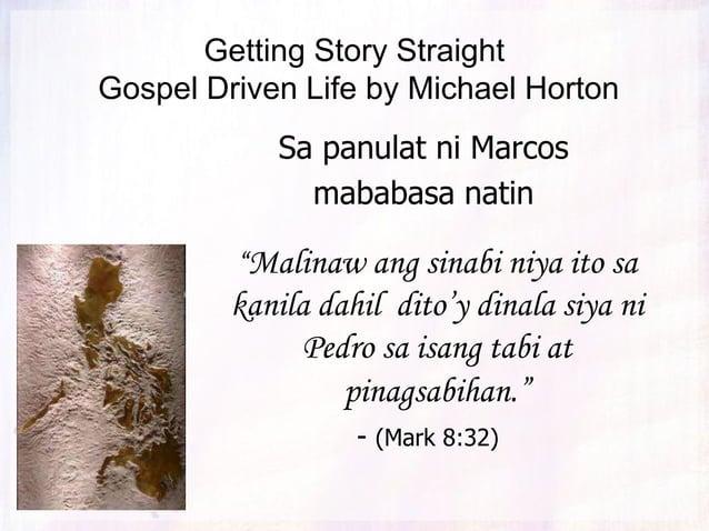 """Getting Story Straight Gospel Driven Life by Michael Horton Sa panulat ni Marcos mababasa natin """"Malinaw ang sinabi niya i..."""