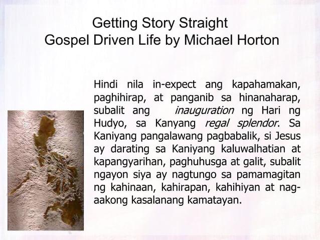 Getting Story Straight Gospel Driven Life by Michael Horton Ngunit hinarap sila ni Jesus at sila'y pinagalitan. v. 51-56