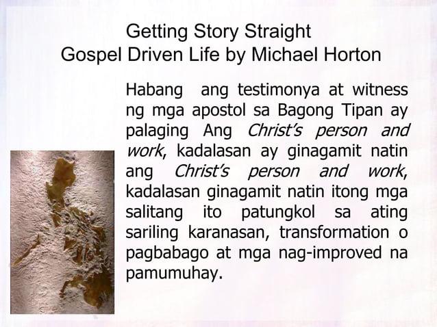 Getting Story Straight Gospel Driven Life by Michael Horton Nakita mo ang pattern dito? Kahit na sa katotohanan na nagpaha...