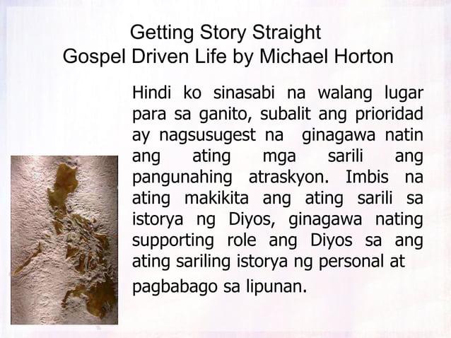 Getting Story Straight Gospel Driven Life by Michael Horton Hindi nila in-expect ang kapahamakan, paghihirap, at panganib ...
