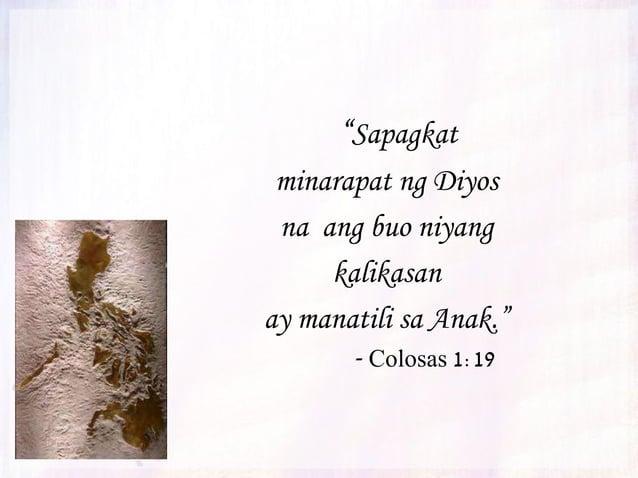 """""""Si Cristo ang larawan ng Diyos na di-nakikita. Siya ang panganay na anak at pangunahin sa lahat ng mga nilikha."""" - Colosa..."""