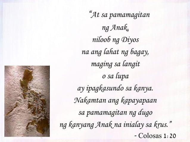 """""""Sapagkat sa pamamagitan niya ay nilikha ang lahat ng nasa langit at nasa lupa, nakikita man o hindi, pati ang mga espirit..."""