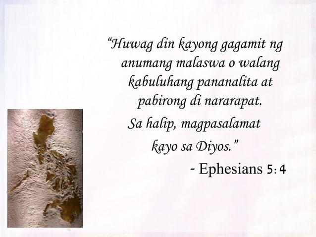"""""""Huwag kayong gumamit ng masasamang salita kundi iyong makapagpapalakas at angkop sa pagkakataon upang makapagdulot ng mab..."""