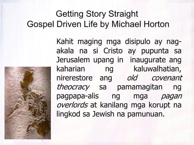 Getting Story Straight Gospel Driven Life by Michael Horton Kahit maging mga disipulo ay nag- akala na si Cristo ay pupunt...