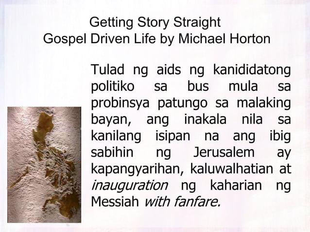Getting Story Straight Gospel Driven Life by Michael Horton Tulad ng aids ng kandidatong politiko sa bus mula sa probinsya...