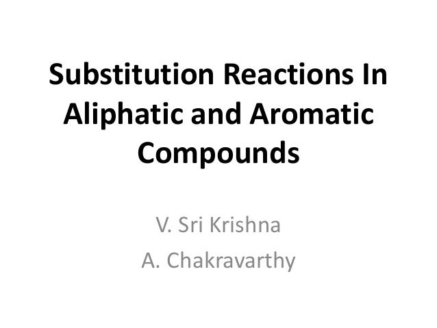 Substitution Reactions In Aliphatic and Aromatic       Compounds       V. Sri Krishna      A. Chakravarthy