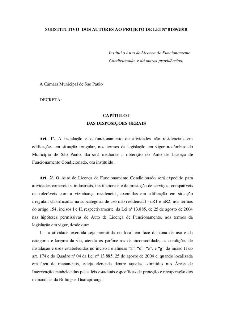 SUBSTITUTIVO DOS AUTORES AO PROJETO DE LEI Nº 0189/2010                                          Institui o Auto de Licenç...
