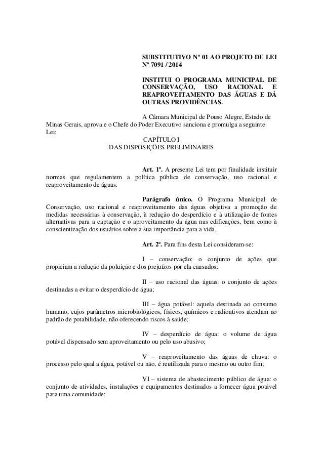 SUBSTITUTIVO Nº 01 AO PROJETO DE LEI Nº 7091 / 2014  INSTITUI O PROGRAMA MUNICIPAL DE CONSERVAÇÃO, USO RACIONAL E REAPROVE...