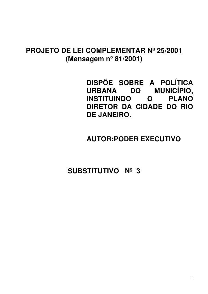 PROJETO DE LEI COMPLEMENTAR Nº 25/2001          (Mensagem nº 81/2001)                 DISPÕE SOBRE A POLÍTICA             ...