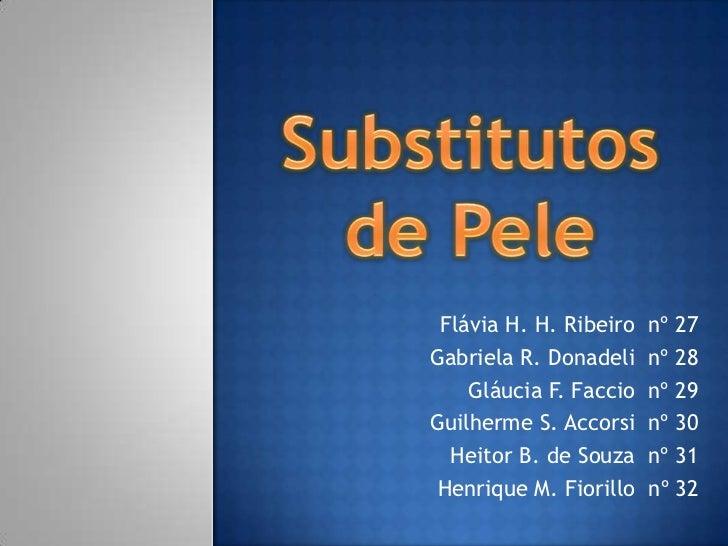 Flávia H. H. Ribeiro   nº 27Gabriela R. Donadeli    nº 28    Gláucia F. Faccio   nº 29Guilherme S. Accorsi    nº 30  Heito...