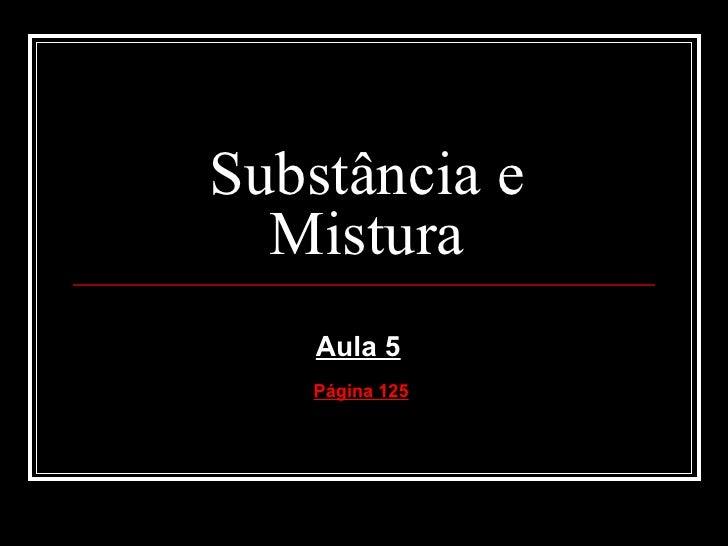 Substância e Mistura Aula 5 Página 125