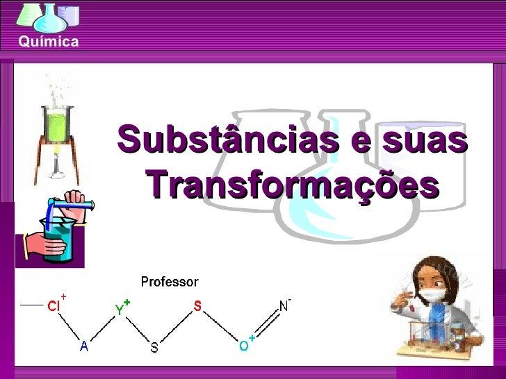 Substâncias e suas Transformações