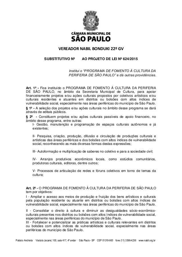 VEREADOR NABIL BONDUKI 22º GV Palácio Anchieta Viaduto Jacareí, 100, sala 417, 4º andar São Paulo - SP CEP 01319-900 fone ...