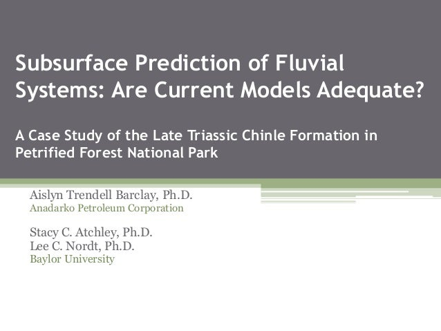 Subsurface Prediction of Fluvial Systems: Are Current Models Adequate? A Case Study of the Late Triassic Chinle Formation ...
