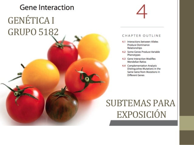 GENÉTICA  I   GRUPO  5182    SUBTEMAS  PARA     EXPOSICIÓN