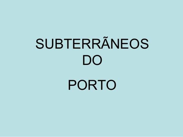 SUBTERRÃNEOS DO PORTO