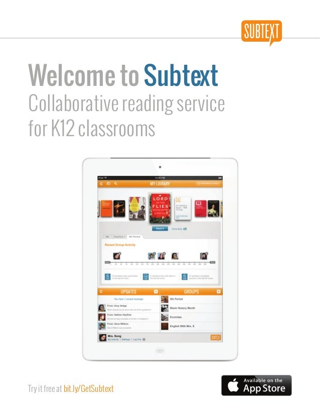 Welcome to SubtextCollaborative reading servicefor K12 classroomsTry it free at bit.ly/GetSubtext
