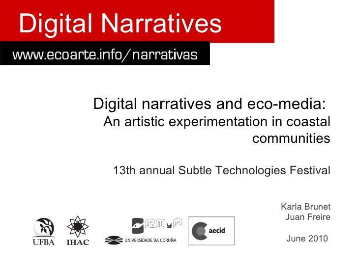 Digital narratives and eco-media:  An artistic experimentation in coastal communities 13th annual Subtle Technologies Fest...