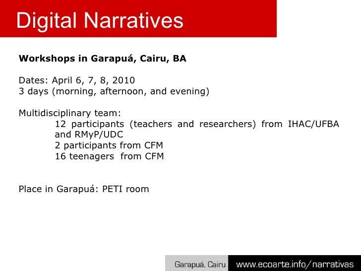 <ul><li>Workshops in Garapuá, Cairu, BA </li></ul><ul><li>Dates: April 6, 7, 8, 2010 </li></ul><ul><li>3 days (morning, af...