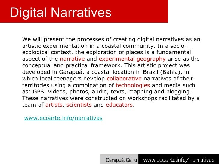 We will present the processes of creating digital narratives as an artistic experimentation in a coastal community. In a s...