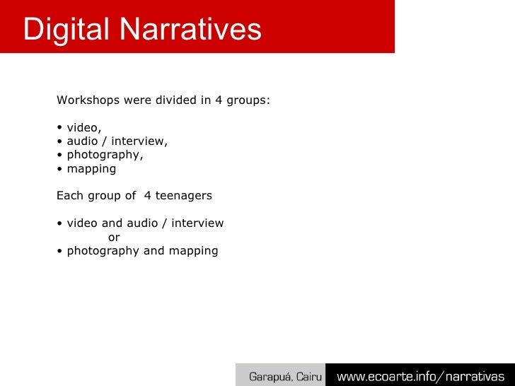 <ul><li>Workshops were divided in 4 groups:  </li></ul><ul><li>video,  </li></ul><ul><li>audio / interview,  </li></ul><ul...