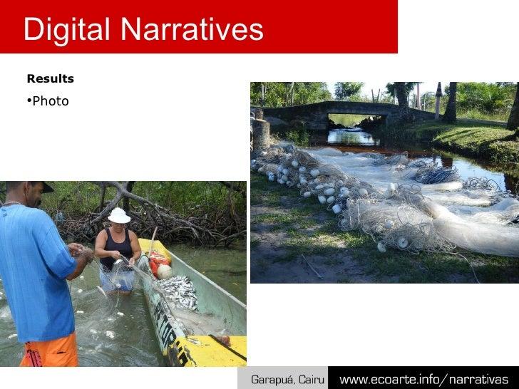 <ul><li>Results </li></ul><ul><li>Photo </li></ul>Digital Narratives