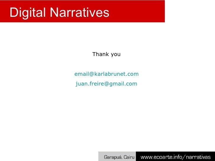 Digital Narratives Thank you [email_address] [email_address]