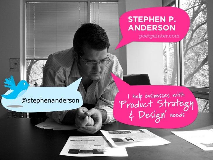 STEPHEN P.                      ANDERSON                          poetpainter.com                          I help business...