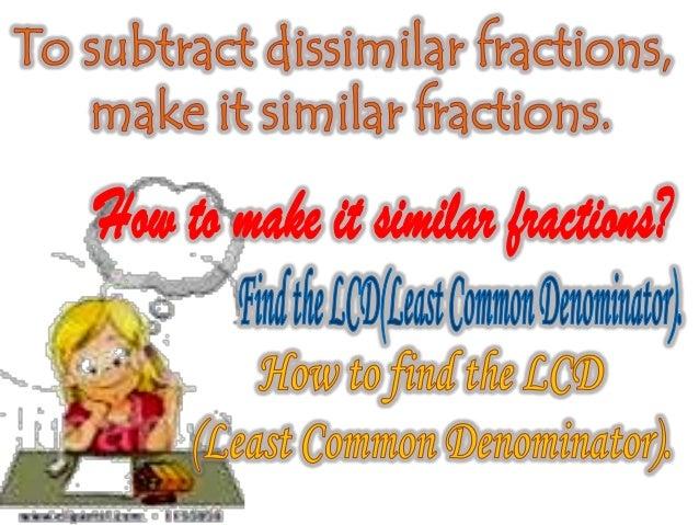 Subtracting dissimilar fractions Slide 3
