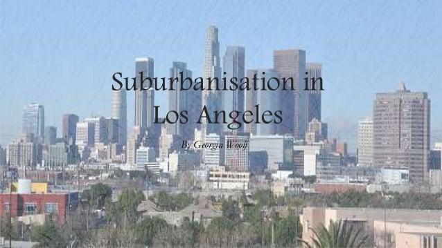 suburbanisation case study los angeles