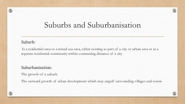 la suburbanisation case study