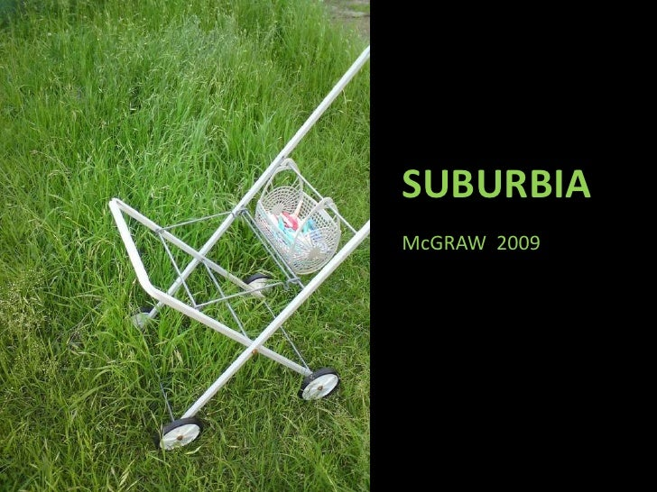 SUBURBIA<br />McGRAW  2009<br />