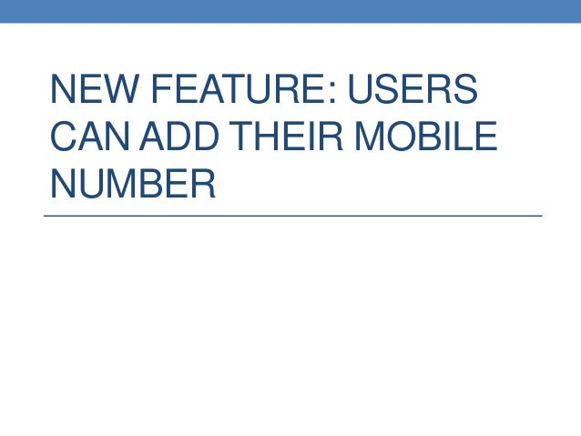 NEW FEATURE: USERS CAN ADD THEIR MOBILE NUMBER