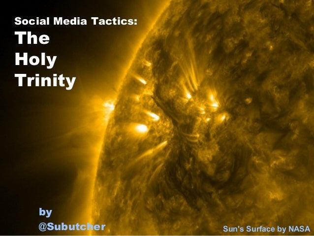 Social Media Tactics:TheHolyTrinity    by    @Subutcher          Suns Surface by NASA