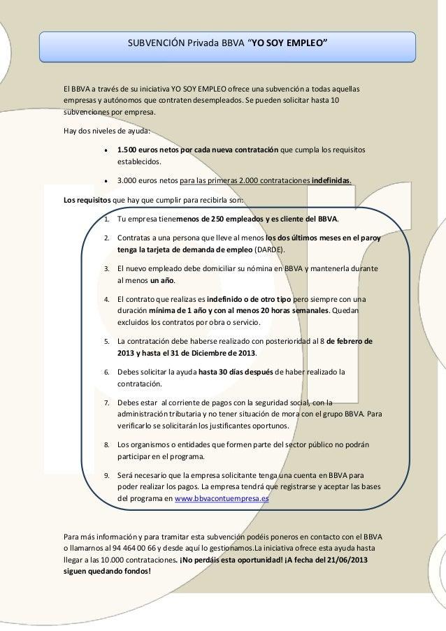 El BBVA a través de su iniciativa YO SOY EMPLEO ofrece una subvención a todas aquellasempresas y autónomos que contraten d...
