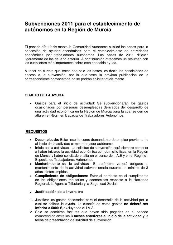 Subvenciones 2011 para el establecimiento de autónomos en la Región de Murcia<br />El pasado día 12 de marzo la Comunidad ...