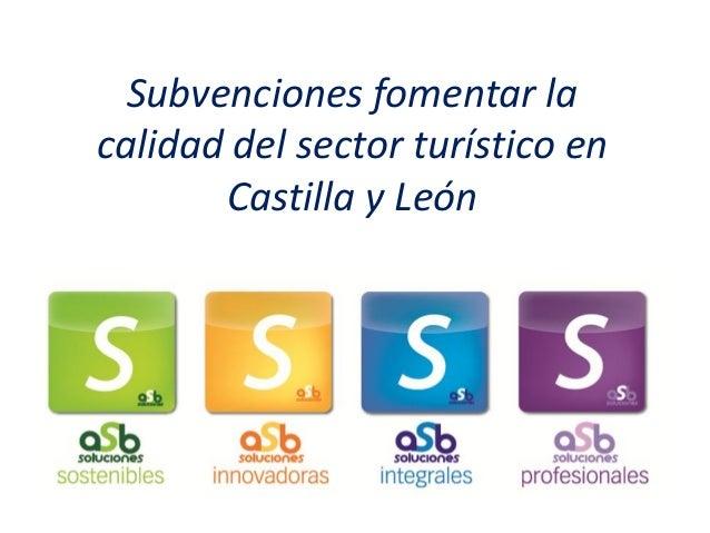 Subvenciones fomentar la calidad del sector turístico en Castilla y León