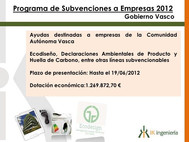 Programa de Subvenciones a Empresas 2012                                        Gobierno Vasco    Ayudas destinadas a empr...