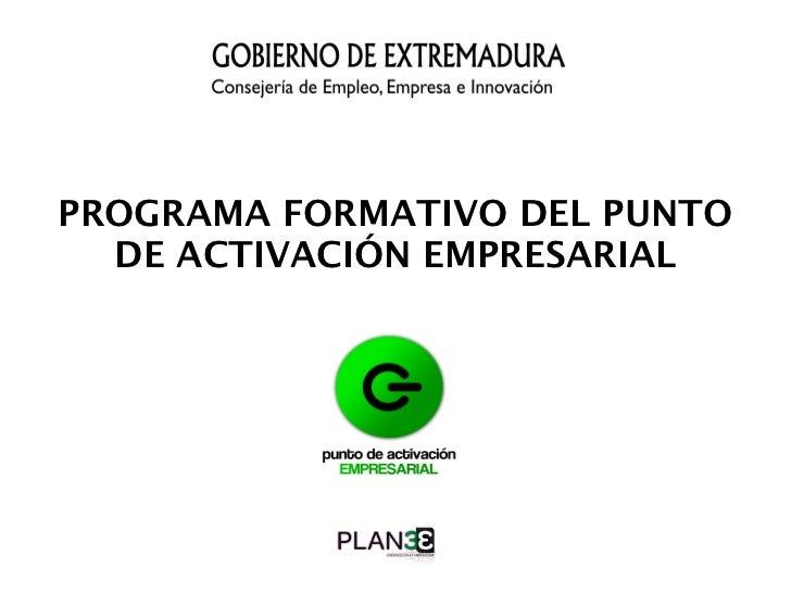 PROGRAMA FORMATIVO DEL PUNTO  DE ACTIVACIÓN EMPRESARIAL