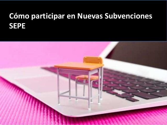 Cómo participar en Nuevas Subvenciones SEPE
