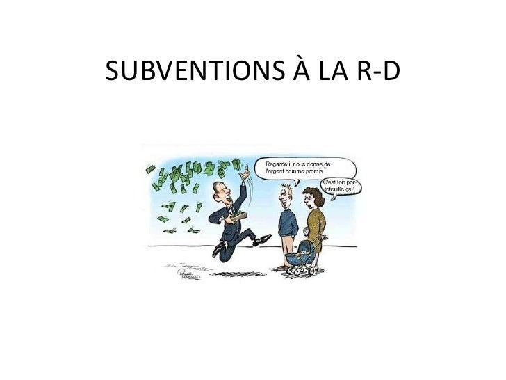 SUBVENTIONS À LA R-D<br />